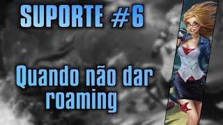 Suporte # 6 - Quando não dar roaming