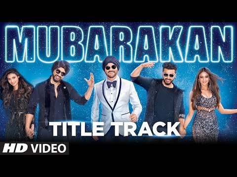 Mubarakan Title Song (Video) | Anil Kapoor | Arjun Kapoor |
