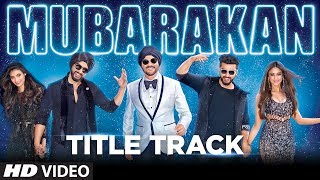 Mubarakan Title Song (Video) | Anil Kapoor | Arjun Kapoor | Ileana D'Cruz | Athiya Shetty