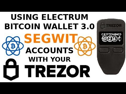 Using Electrum Bitcoin Wallet With Segwit On Your Trezor Wallet