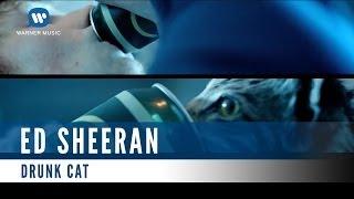 Gambar cover Ed Sheeran - Drunk Cat (Official Music Video)