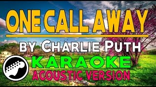 ONE CALL AWAY KARAOKE ACOUSTIC VERSION (by Charlie Puth) HD ✔