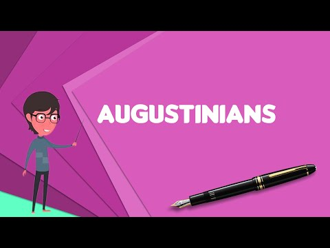 What is Augustinians? Explain Augustinians, Define Augustinians, Meaning of Augustinians