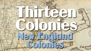 Thirteen Colonies: the New England Colonies thumbnail