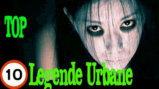 Top 10 Legende Urbane
