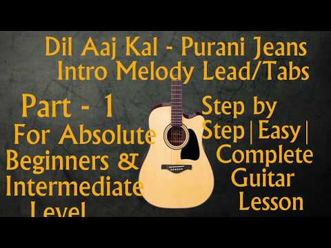 Dil Aaj Kal (Purani Jeans) Part 1 |step by step | Intro Melody Line | Lead | Tab | Guitar Lesson