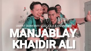 MANJABLAY - Khaidir ali cover by Tommy kaganangan with Said JOLA & Anang awi