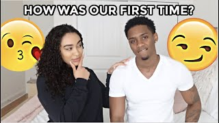 Asking My Boyfriend How Was Our First Time...(JUICY COUPLES TALK)