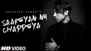 Saareyan Nu Chaddeya Song (Video) | Adhyayan Suman |  Songs  2017