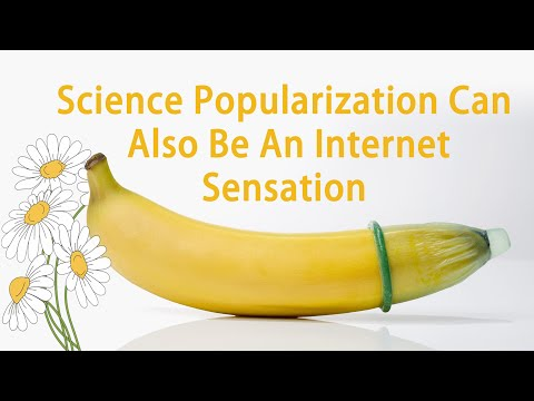 Science Popularization Can Also Be An Internet Sensation