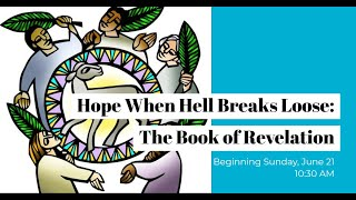 Hope When Hell Breaks Loose: The Book of Revelation - Week 4 - The Liturgy of the Heavenly Court