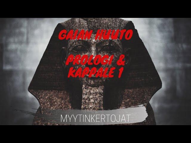 Gaian Huuto - Prologi & Kappale 1