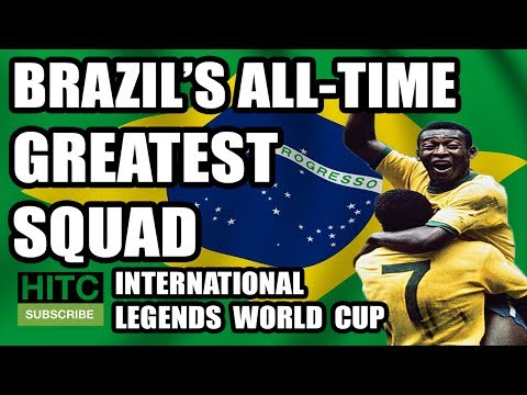 Brazil's All-Time Greatest Football Squad - International Legends World Cup