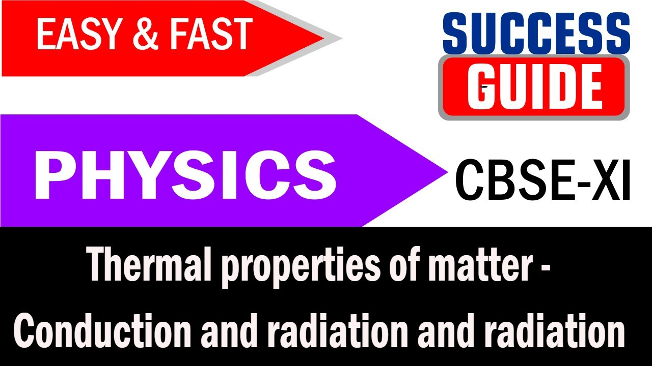 CBSE XI Physics Thermal Properties Of Matter 8 Conduction And Radiation By Success