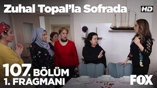 Zuhal Topal'la Sofrada 107. Bölüm 1. Fragmanı