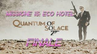 007 Quantum of Solace - Missione 15 : Eco Hotel (FINALE)