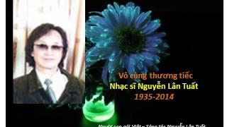 Vô cùng thương tiếc nhạc sĩ Nguyễn Lân Tuất