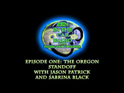 Zen Radio: 1-9-2016 The Oregon Stand off