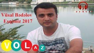 Vusal Bedelov - Eshqimiz 2017 | Vüsal Bədəlov - Eşqimiz 2017 [Official Audio]