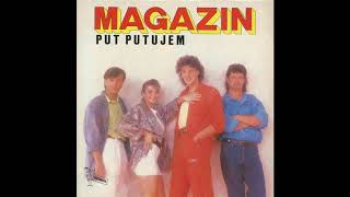 Magazin - Put putujem - (Audio 1986) HD