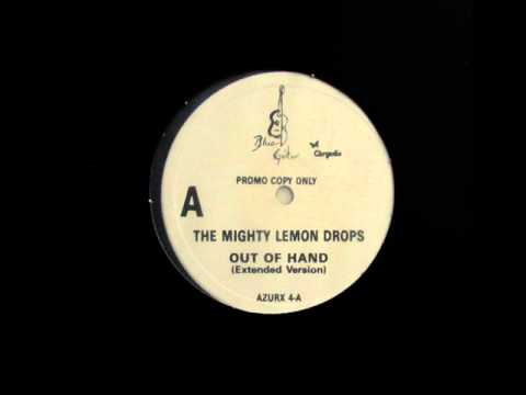 The Mighty Lemon Drops-Out of hand (extended)