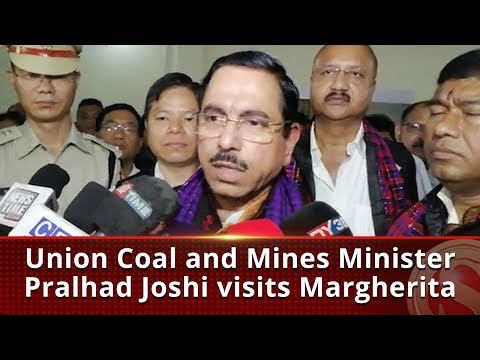 Union Coal And Mines Minister Pralhad Joshi Visits Margherita