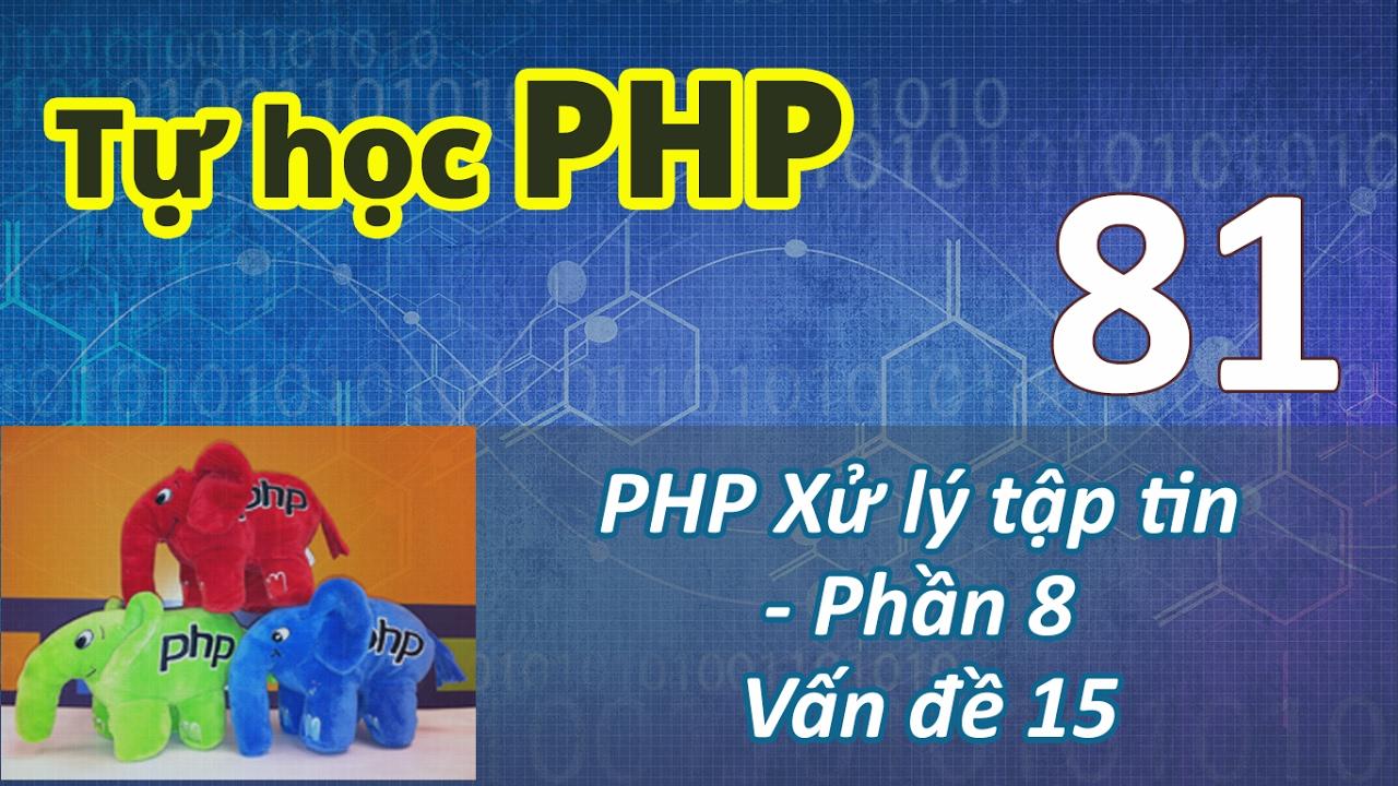 Tự học PHP - Bài 81 Xử lý tập tin - Phần 8
