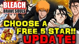 Bleach Brave Souls: Choose a free 5 star UPDATE!