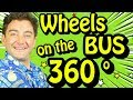 💿 360 Video 🎶 Wheels on the Bus 🎶 360 Videos for Kids