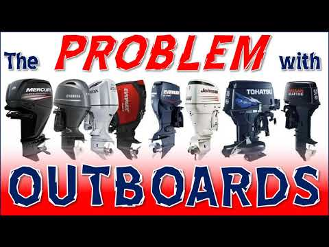 The Problem with Outboard Motors