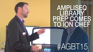 ion ampliseq library prep comes to the ion chef agbt 2015