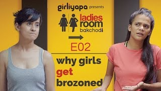 Why Girls Get Brozoned? | Ladies Room Bakchodi EP 02 || Girliyapa