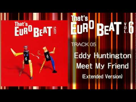 Eddy Huntington - Meet My Friend (Ext) That's EURO BEAT 06-05