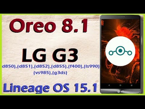 How To Update Android Oreo 8.1 In LG G3 [All Variant] (Lineage OS 15.1) Install And Review