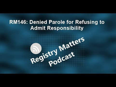 RM146: Denied Parole For Refusing To Admit Responsibility