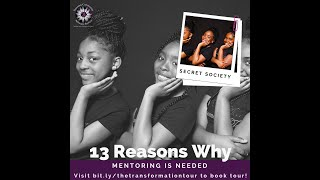 13 Reasons Why Mentoring is Needed: Secret Society