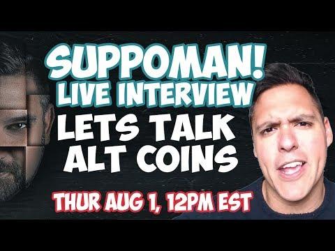Live W SUPPOMAN! Lets Discuss ALT COINS