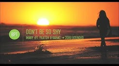 Imany - Don't Be So Shy (ft. Filatov & Karas) Extended