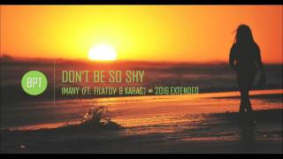 Imany - Don't Be So Shy (ft. Filatov & Karas) Extended