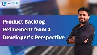 Product Backlog Refinement from a Developer's Perspective