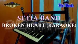 SETIA BAND - BROKEN HEART (KARAOKE)