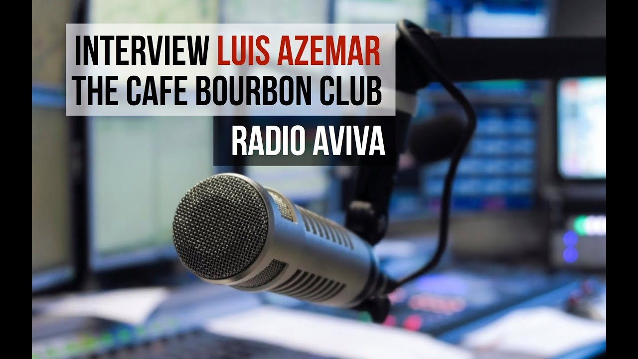 Interview Luis Azemar - The Café Bourbon Club chez Radio Aviva