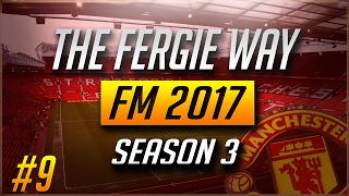 The Fergie Way   Season 3 #9   Football Manager 2017   Manchester United v Juventus   FM17