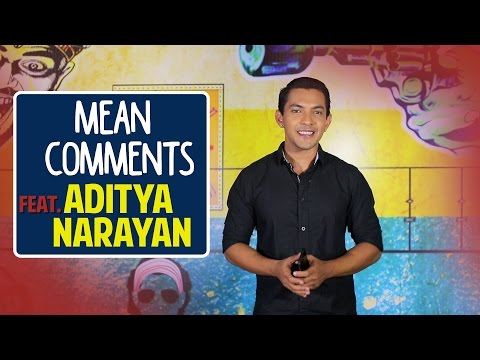 Mean Comments ft. Aditya Narayan