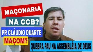 MAÇONARIA NA CCB? PASTOR CLÁUDIO DUARTE MAÇOM E QUEBRA PAU NA ASSEMBLÉIA DE DEUS!