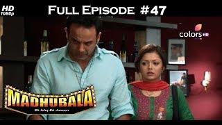 Madhubala - Full Episode 47 - With English Subtitles