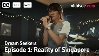 Dream Seekers - Episode 1: Reality of Singapore // Viddsee Originals