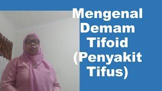 Gejala Penyakit Tifoid dan Cara Pengobatan Tifoid.