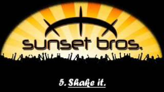 Sunset Brothers - Shake it.