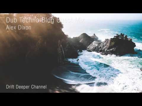 Alex Dixon - Dub Techno Blog Guest Mix 012